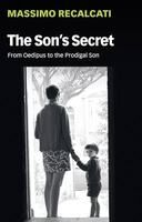 The Son's Secret. From Oedipus to the Prodigal Son