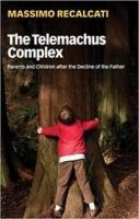 The Telemachus Complex: Parents and Children after the Decline of the Father